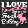 I Love Everything About My French Bulldog - Tote Bag