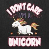 I don't care I'm a unicorn - Tote Bag