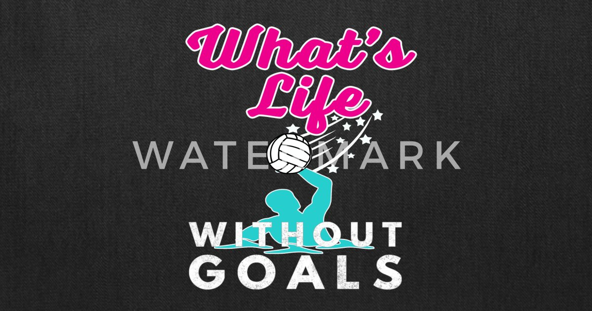 38331b4d23 Funny Girls Waterpolo Gift Whats Life Without Goals Water Polo by TalkLife  Designs