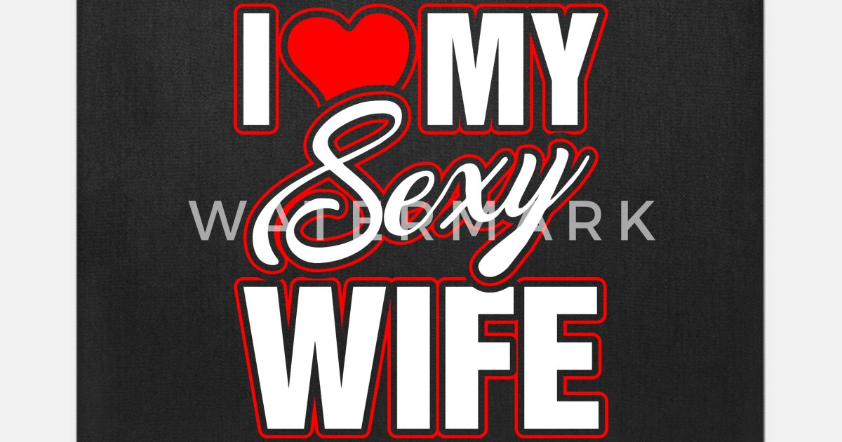 I Love My Sexy Wife Tote Bag Spreadshirt