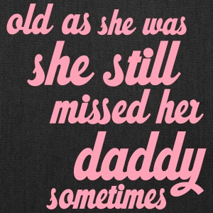 She Still Missed Her Daddy - Tote Bag