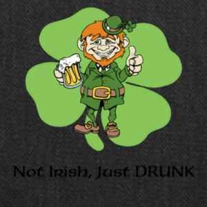 Not Irish, Just Drunk - Tote Bag