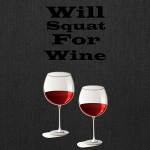 Will squat for wine - Tote Bag