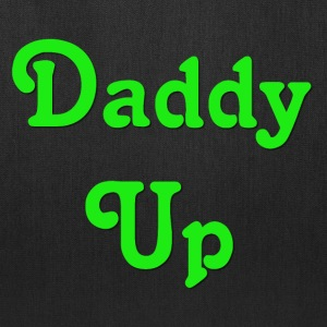 Daddy Up - Tote Bag