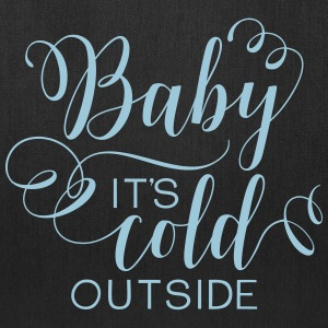 Baby It's Cold Outside - Tote Bag