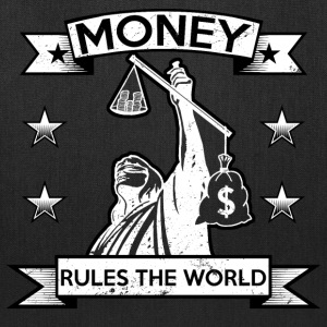 Money rules the world - injustice finances - Tote Bag