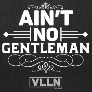 VLLN ain't no gentleman - Tote Bag