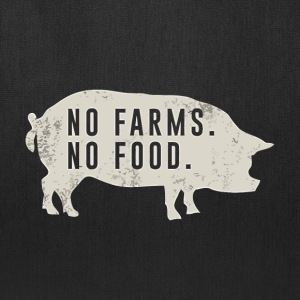 No farms no food pig - Tote Bag