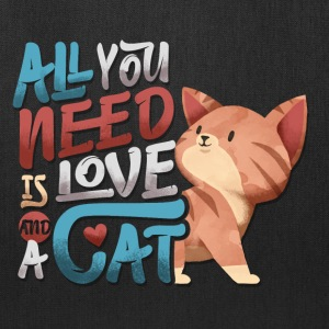 all you need is love and a cat - Tote Bag