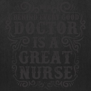 Behind Every Good Doctor is a Great Nurse - Tote Bag