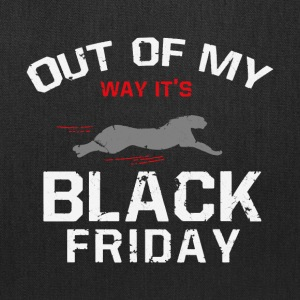 Out of my Way! It's Black Friday gift thanksgiving - Tote Bag