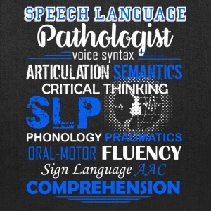 Speech Language Pathologist Shirt - Tote Bag