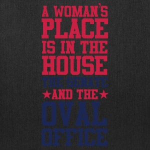 A Woman's Place Is In The House Senate and OOval O - Tote Bag