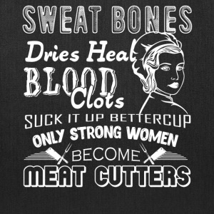 Strong Meat Cutter Woman Shirt - Tote Bag