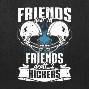 Friends Don't Let Friends Draft 2 Kickers - Tote Bag