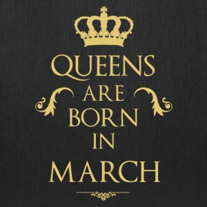 Queens are born in March - Tote Bag