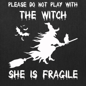 Please do not play with the witch - Tote Bag