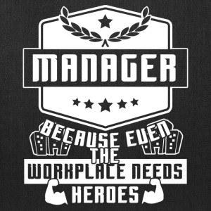 The Workplace Needs Managers T Shirt - Tote Bag