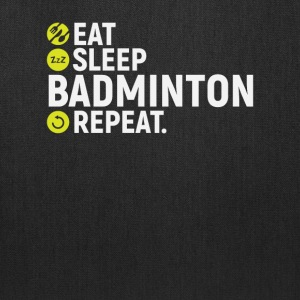 Eat, sleep, Badminton, repeat - gift - Tote Bag