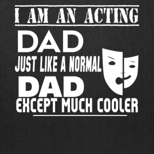 I'm A Cool Acting Dad T Shirt - Tote Bag