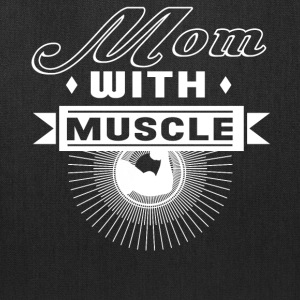 Mom With Muscle T Shirt - Tote Bag