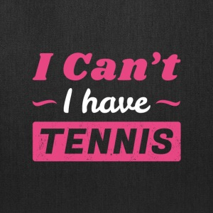Girls Tennis Shirt, I Can't I have Tennis - Tote Bag