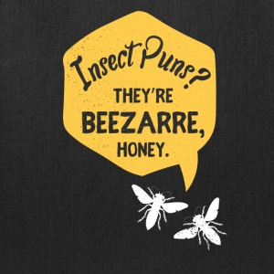 Insect Puns? They're beezarre, honey. - Tote Bag