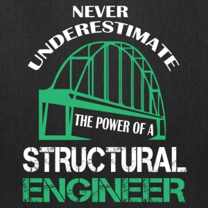 The Power Of A Structural Engineer T Shirt - Tote Bag