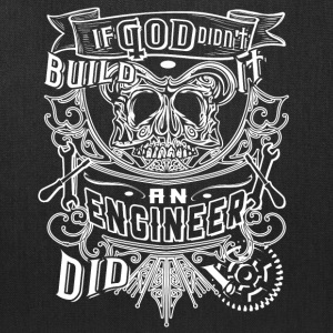 If God Didn't Build It An Engineer Did T Shirt - Tote Bag