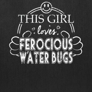 Girl Loves Ferocious Water Bugs Pet Insect Shirt - Tote Bag