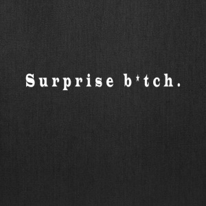 surprise bitch - Tote Bag