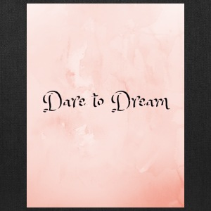 Dare to Dream - Tote Bag