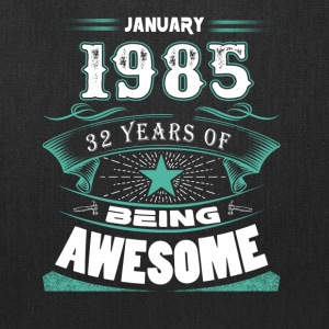 January 1985 - 32 years of being awesome (v.2017) - Tote Bag