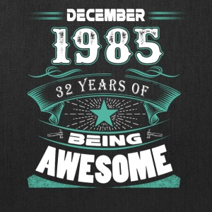December 1985 - 32 years of being awesome - Tote Bag