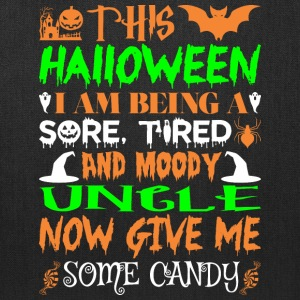 This Halloween Being Tired Moody Uncle Candy - Tote Bag
