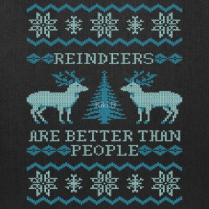 Reindeers Are Better Than People - Tote Bag