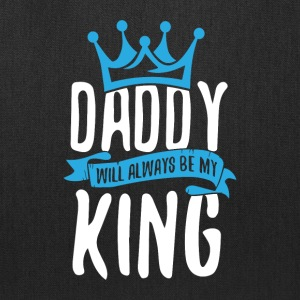 Daddy Will Always Be My King - Tote Bag