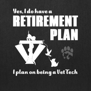 Yes I do have a Retirement Plan - Tote Bag
