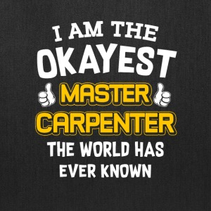 I Am The Okayest Master Carpenter - Tote Bag