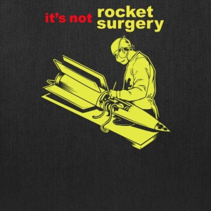 It's not Rocket Surgery - Tote Bag