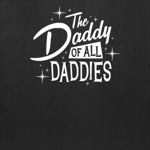 The Daddy of All Daddies - Tote Bag