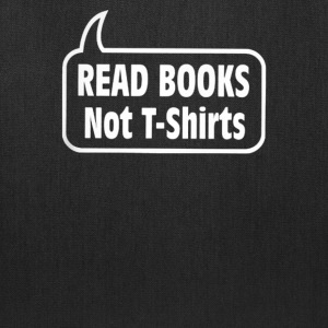 Read Books Not T shirts - Tote Bag