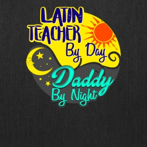 Latin Teacher by Day Daddy by Night T-Shirt - Tote Bag