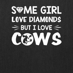 Some Girl Love Diamonds But I Love Cow - Tote Bag
