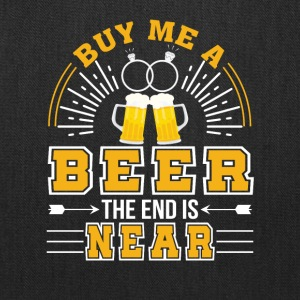 Buy Me Beer End Is Near Bachelor Party - Tote Bag
