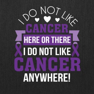 Cancer Survivor Not Like Cancer Anywhere - Tote Bag