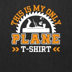 This is My Only Plane TShirt Woodworking - Tote Bag