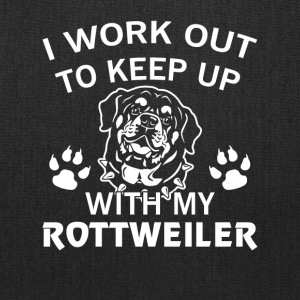 I Workout To Keep Up My Rottweiler Shirt - Tote Bag