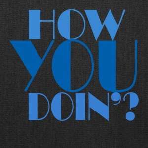 How you doin - Tote Bag