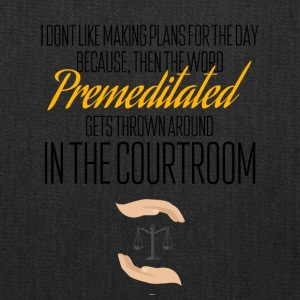 Premeditated in a courtroom - Tote Bag